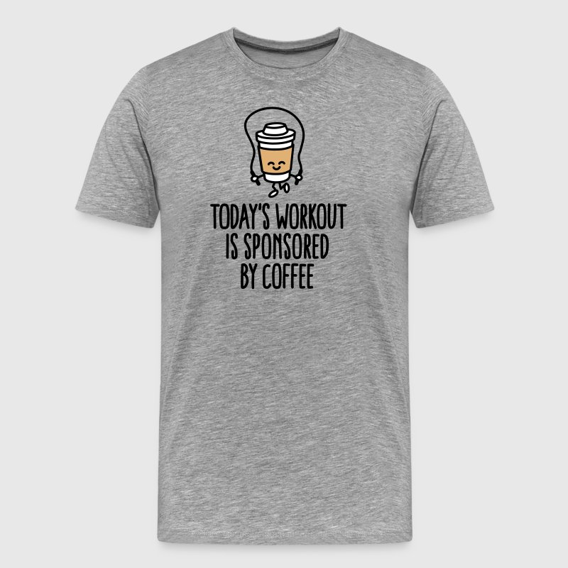 Today's workout is sponsored by coffee - Men's Premium T-Shirt