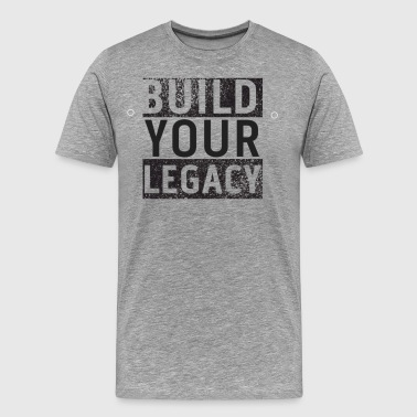 Build Your Legacy - Tri-X - Men's Premium T-Shirt