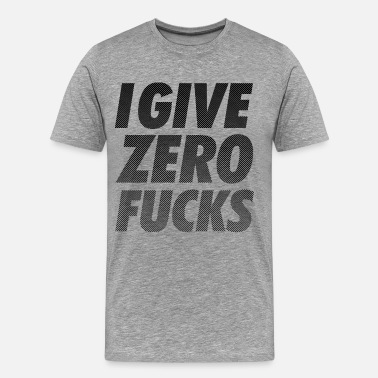 Swag I GIVE ZERO FUCKS - Men's Premium T-Shirt