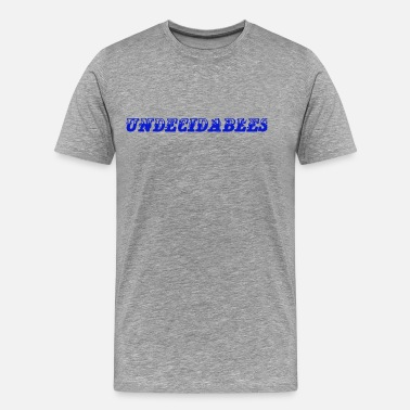 Undecided UNDECIDABLES - Men's Premium T-Shirt