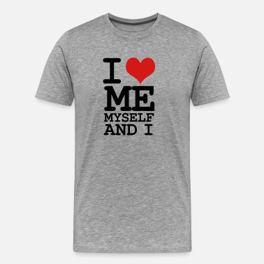 I Love i love me myself and i - Men's Premium T-Shirt