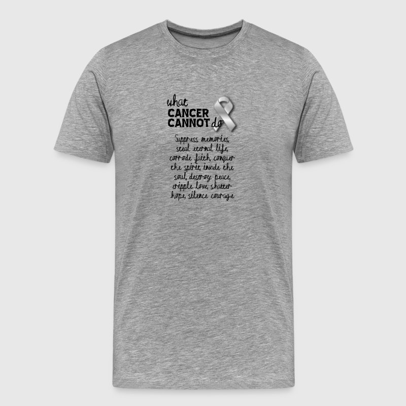 What cancer cannot do - leukemia cancer - Men's Premium T-Shirt