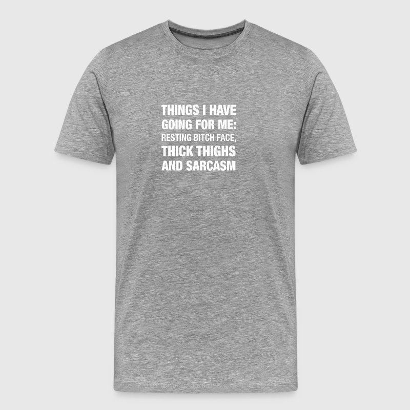 Things I have going for me - Men's Premium T-Shirt
