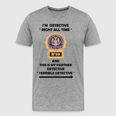 I'm Detective Right All Time - Men's Premium T-Shirt