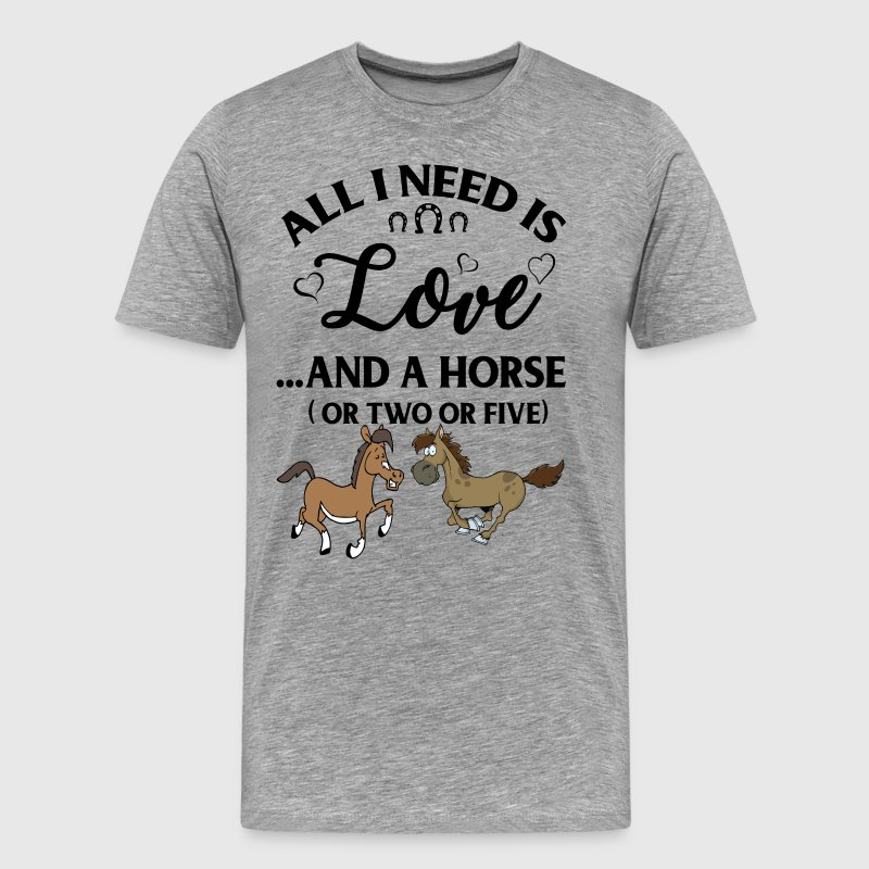 All I need is love and a horse (or two or five) - Men's Premium T-Shirt