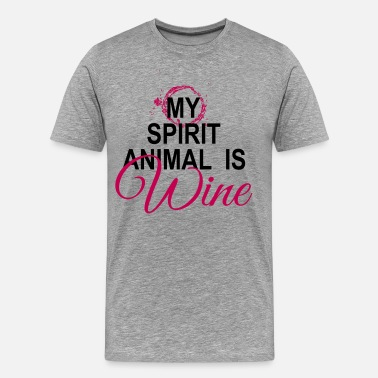 Wine Is My Spirit Animal Wine is My Spirit Animal - Men's Premium T-Shirt