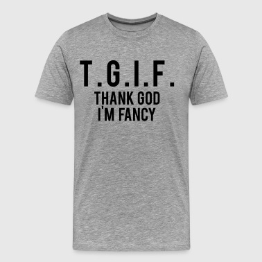 Fancy TGIF - Men's Premium T-Shirt