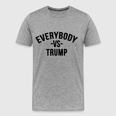 Vs Everybody Eerybody vs Trump - Men's Premium T-Shirt