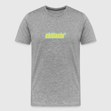 Chillaxin' - Men's Premium T-Shirt