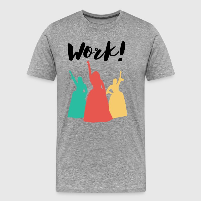 Girls Work! - Men's Premium T-Shirt