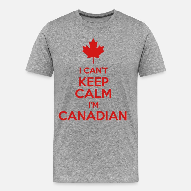 Canada T-Shirts - I Can't Keep Calm I'm Canadian - Men's Premium T-Shirt heather gray