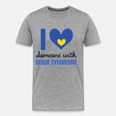 Down Syndrome Slogan I Love Someone With Down Syndrome - Men's Premium T-Shirt