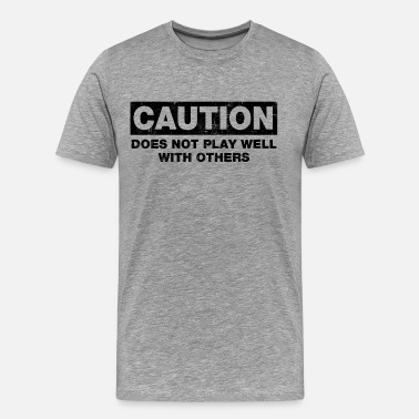 Drink Well With Others Does Not Play Well - Men's Premium T-Shirt