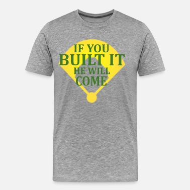 Dreams If You Build It He Will Come - Field Of Dreams - Men's Premium T-Shirt