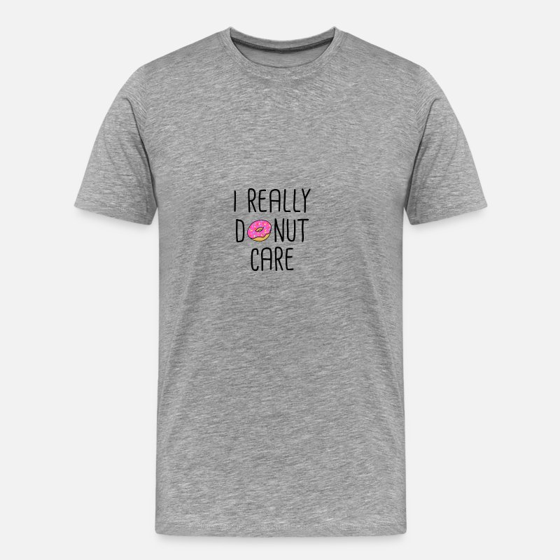 Love T-Shirts - I REALLY DONUT CARE - Men's Premium T-Shirt heather gray