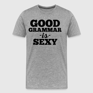 Grammar Quotes Good Grammar Funny Quote - Men's Premium T-Shirt
