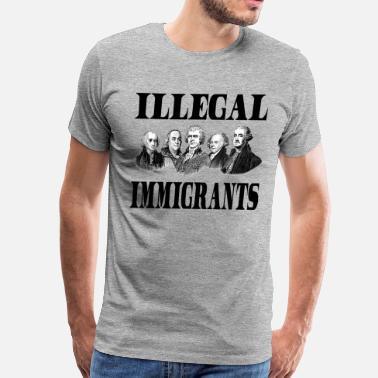 Illegal Immigrants - Men's Premium T-Shirt