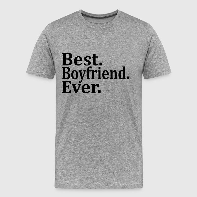 Best Boyfriend Ever. - Men's Premium T-Shirt