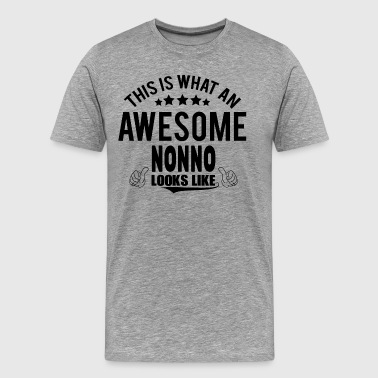 THIS IS WHAT AN AWESOME NONNO LOOKS LIKE - Men's Premium T-Shirt