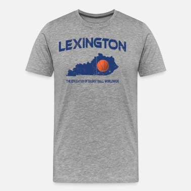Lexington Lexington, KY Epicenter of Basketball Worldwide T - Men's Premium T-Shirt