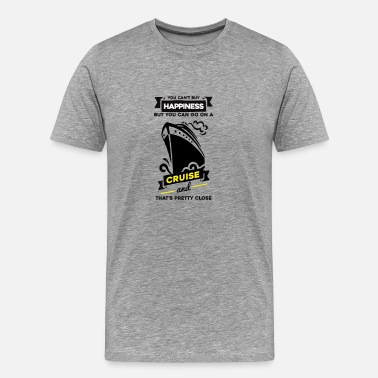 Alaska Cruise You Can't Buy Happiness But You Can Go on a Cruise - Men's Premium T-Shirt