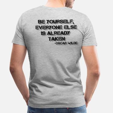Wilde Be Yourself Men's Ash Tee - Men's Premium T-Shirt