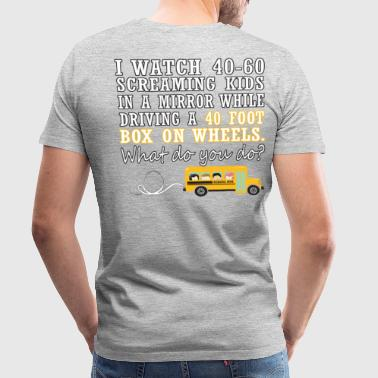 I Drive a School Bus - Men's Premium T-Shirt