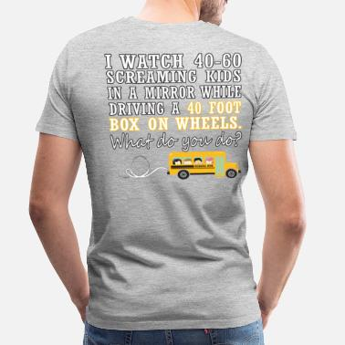 Driving School I Drive a School Bus - Men's Premium T-Shirt