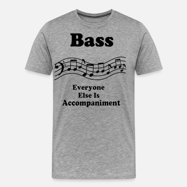 Bass Singer Bass Singer Choir Music Joke - Men's Premium T-Shirt