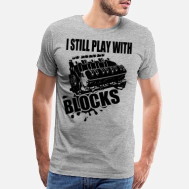 Chevy I still play with blocks - Men's Premium T-Shirt