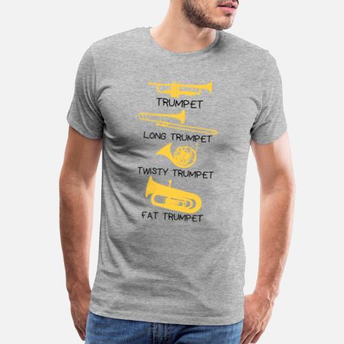 46a86e1ff ... funny trumpet gift idea - Men's Premium T-Shirt. Back. Back. Design.  Front