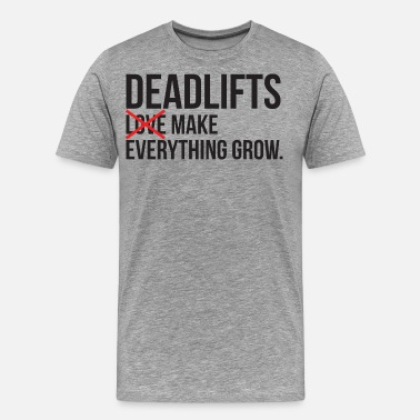 You Vs You Deadlifts vs Love Makes Everything Grow - Men's Premium T-Shirt