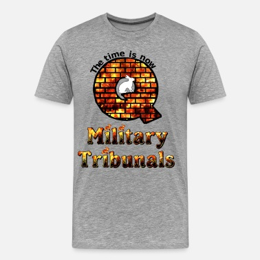 Army Star The time is now for military tribunals - Men's Premium T-Shirt