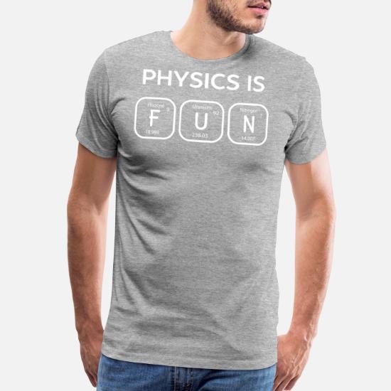 d3d5be61 Geek T-Shirts - Funny PHYSICS t shirts Geek Science tee Shirt - Men's  Premium