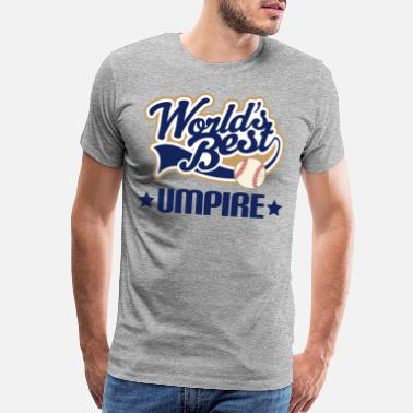 b52668a504 Baseball Umpire Baseball Umpire Appreciation Gift - Men's Premium T-Shirt