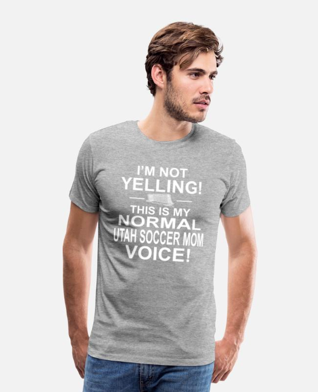 Not Perfect T-Shirts - Im not yelling / soccer - Men's Premium T-Shirt heather gray