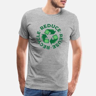 Recycle Reduce Reuse Recycle - Men's Premium T-Shirt