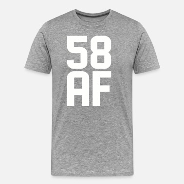 58 Year Old 58 AF Years Old - Men's Premium T-Shirt