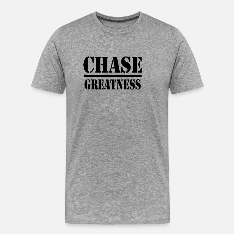 Chase T-Shirts - Chase Greatness - Men's Premium T-Shirt heather gray