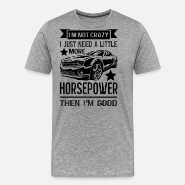 Muscle Car Muscle Car Lovers Horsepower Shirt - Men's Premium T-Shirt