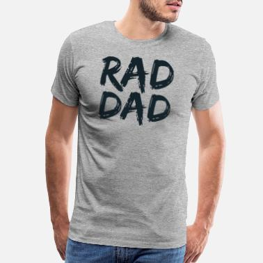 6d8a0950 Rad Dad Fathers Day Gift - Men's Premium T-Shirt