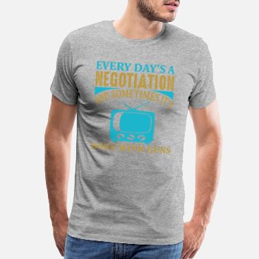 Watch Tv Every day's a negotiation and sometimes it's done - Men's Premium T-Shirt