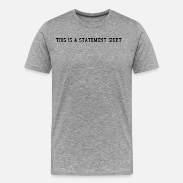 Cool Statement Statement - Men's Premium T-Shirt