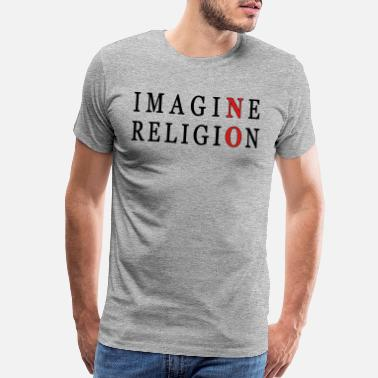 Imagine Imagine No Religion - Men's Premium T-Shirt