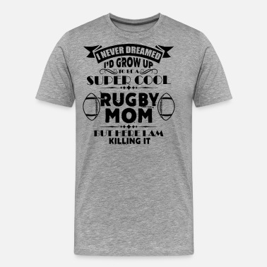 Rugby Mom Womens Super Cool Rugby Mom Shirt - Men's Premium T-Shirt