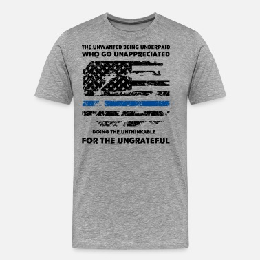 Unthinking Doing The Unthinkable For The Ungrateful Shirt - Men's Premium T-Shirt