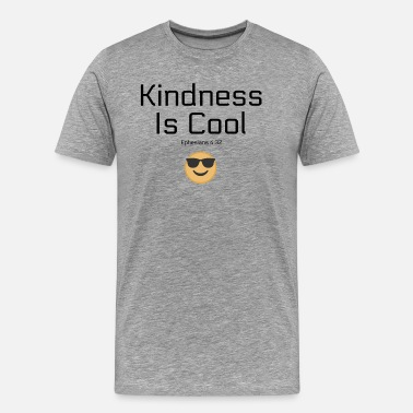 Kindness Is Cool Kindness Is Cool - Men's Premium T-Shirt