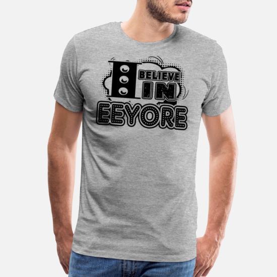 ca486022 Eeyore Shirt T-Shirts - Believe In Eeyore Shirt - Men's Premium T-Shirt
