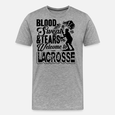 Lacrosse Mom Lacrosse Welcome To Lacrosse - Men's Premium T-Shirt