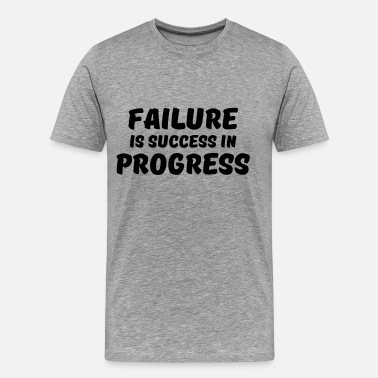 Failure Success Failure is success in progress - Men's Premium T-Shirt